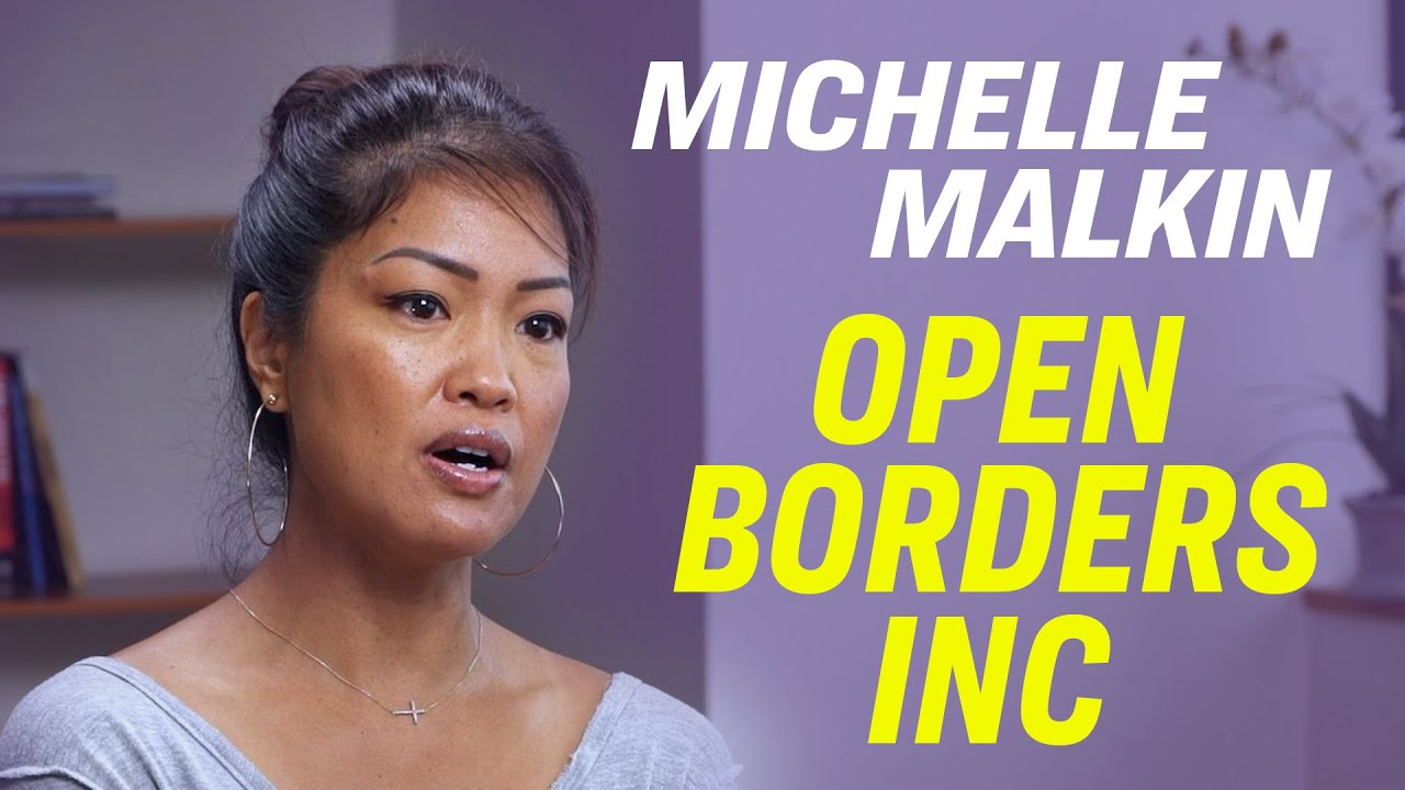 Michelle Malkin Follows the Money Behind the Push for Open Borders