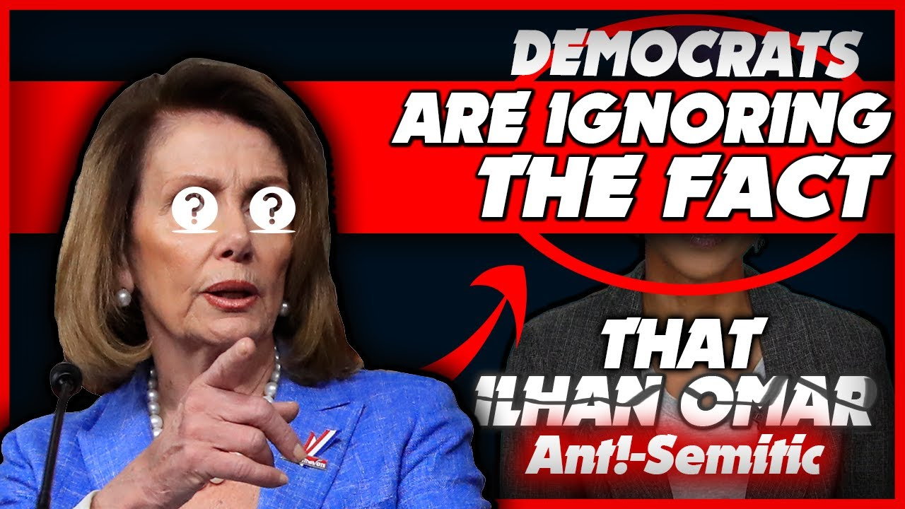 Why the Democrats Are ignoring the fact that their Omar is Ant!-Semitic ? – YouTube