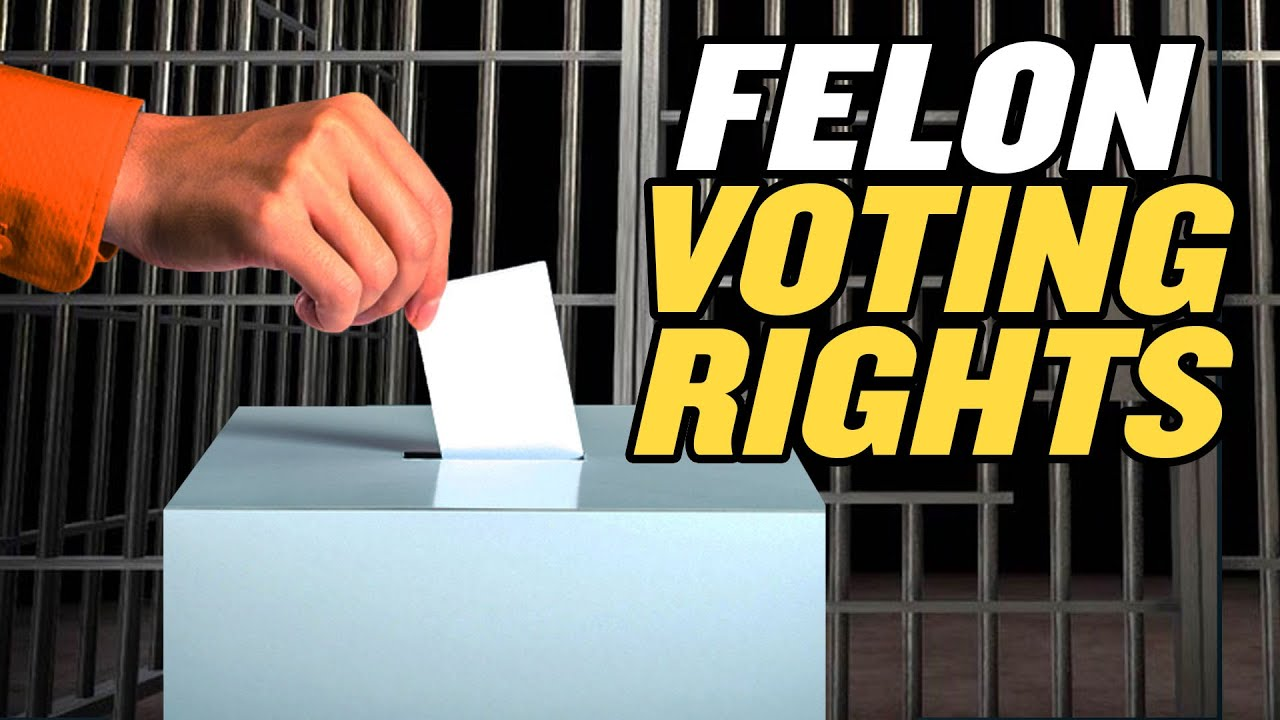 Should Ex-Felons Be Allowed to Vote?   America Uncovered