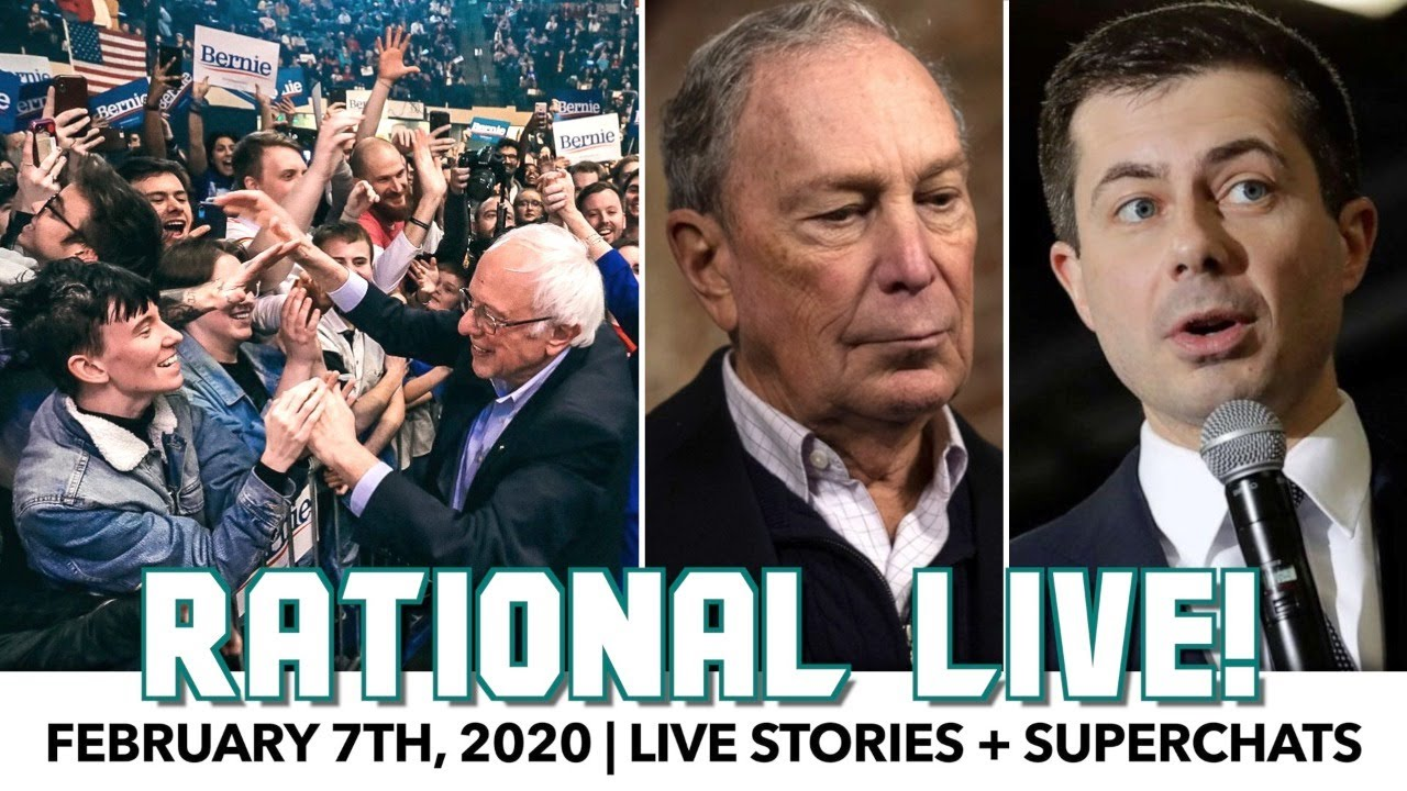 Bernie vs Pete – February 7th, 2020 | Rational Live! –