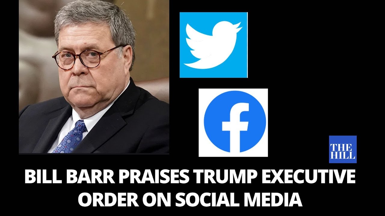 AG Bill Barr voices support for President Trump's executive order on social media companies