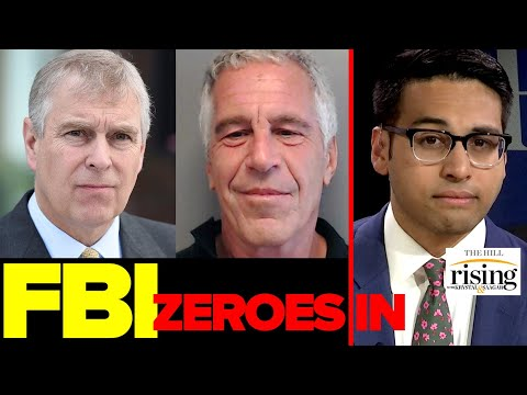 Saagar Enjeti: FBI ZEROES IN on Prince Andrew in Epstein investigation
