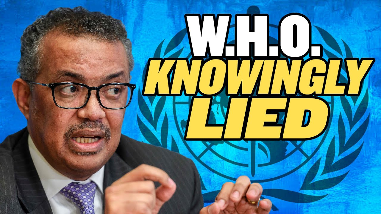 The WHO Knowingly Lied About China