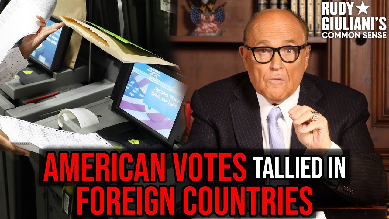 American Votes Tallied In Foreign Countries | Rudy Giuliani