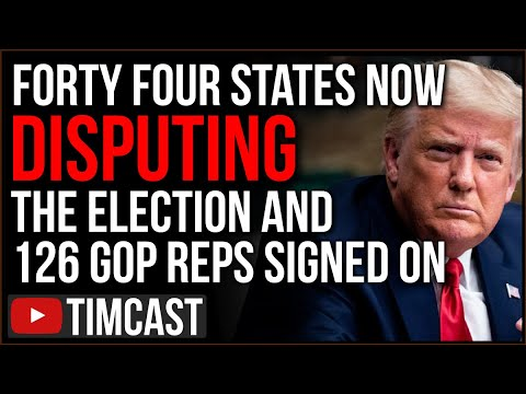 FORTY FOUR States Now DISPUTING The Election, 126 GOP Reps Sign On REJECTING Biden, Support Trump