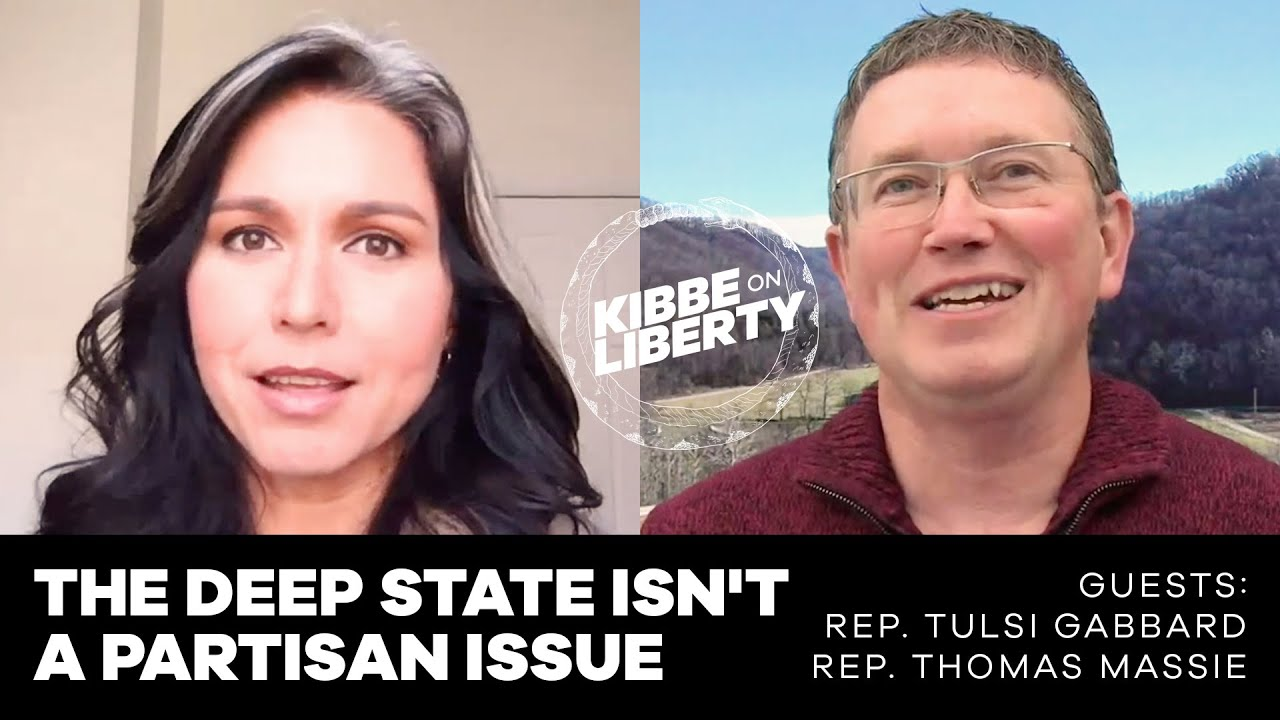 The Deep State Isn't a Partisan Issue | Guests: Rep. Tulsi Gabbard and Rep. Thomas Massie