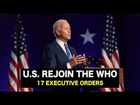 'U.S. Rejoin WHO' with new 17 executive orders, Jan 23th live