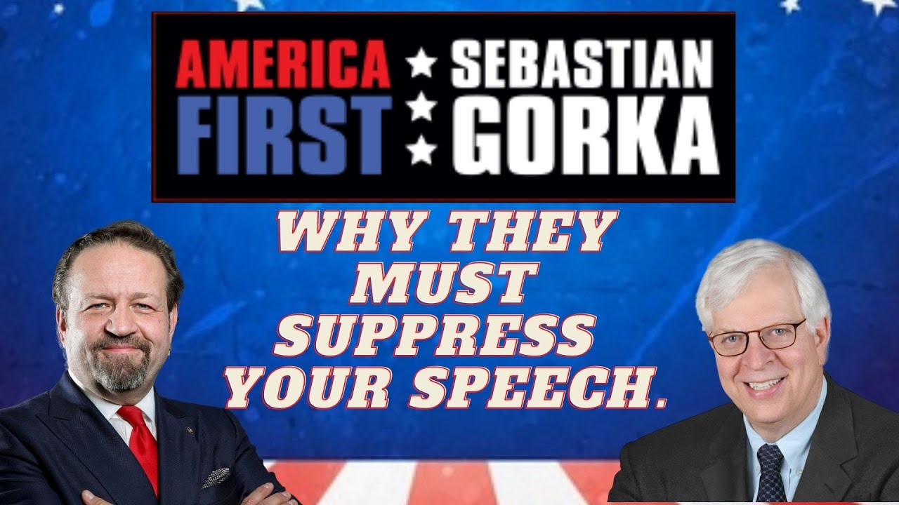 Why they must suppress your speech. Dennis Prager with Sebastian Gorka