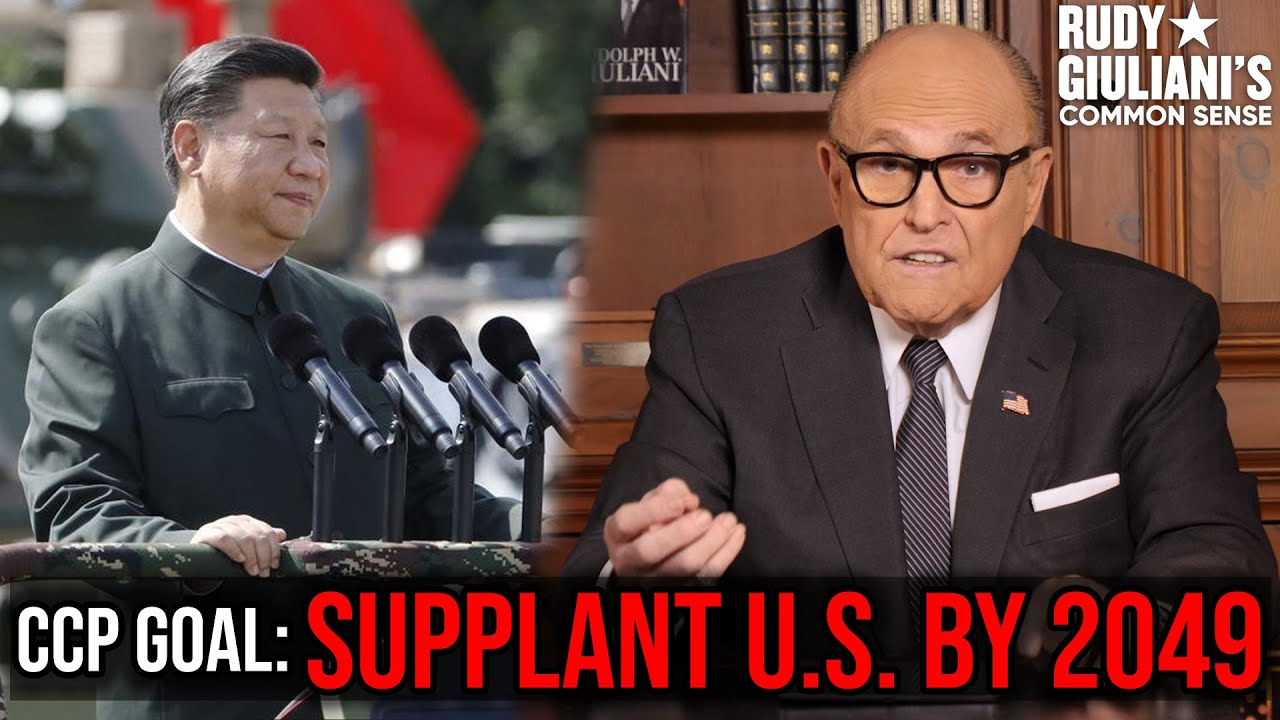 CCP Goal: Supplant United States By 2049 | Rudy Giuliani