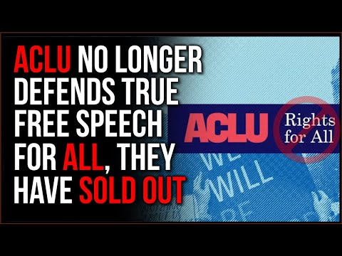 The ACLU Has SOLD OUT, They Only Care About Money, Not Free Speech For EVERYONE