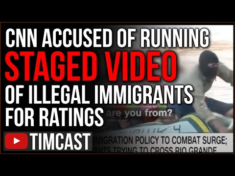 CNN Accused Of STAGING Video of Coyote Smuggling Illegal Immigrants As Biden's Border Crisis Worsens