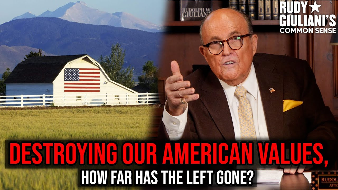 How Far Has The Left Gone In Destroying Our American Values? | Rudy Giuliani