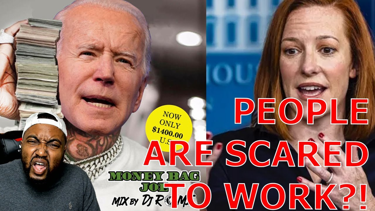 Jen Psaki & Biden Claim Everything Except Unemployment Benefits Is Why People Don't Want To Work