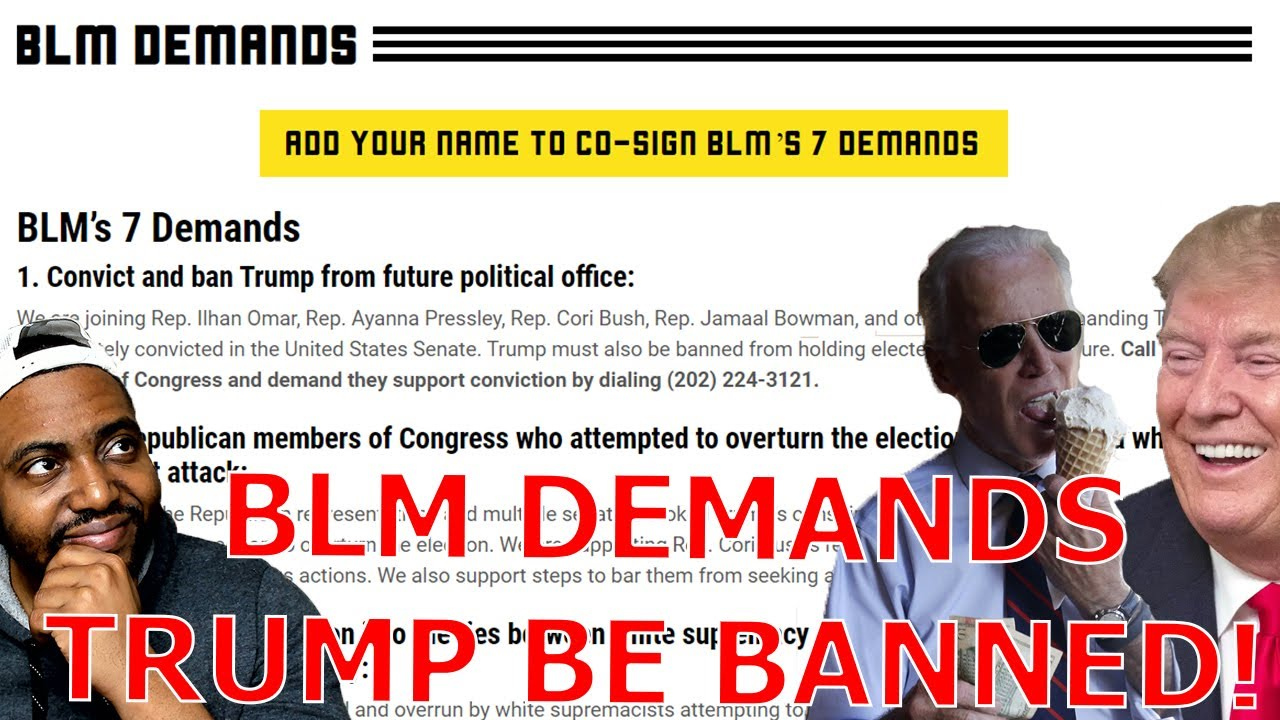 BLM Releases 7 New SILLY Demands Aimed At Biden & Banning Trump To End 'White Supremacy'