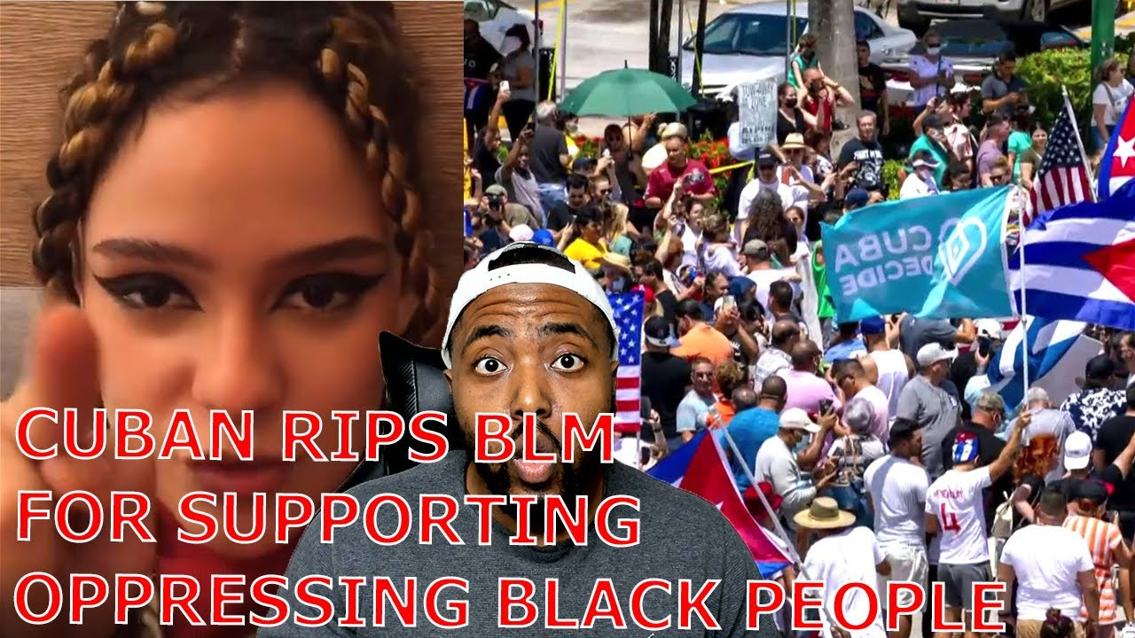 WOKE Cuban RIPS BLM For Hypocrisy On Supporting Communist Cuban Government Oppressing Black People
