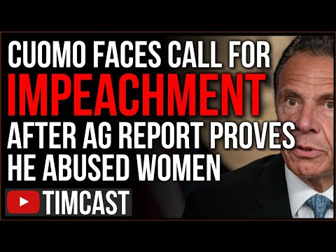 Democrat Gov Cuomo Faces Calls For Impeachment And Resignation After NY AG Confirms He Abused Women